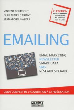 Couverture de l'ouvrage Emailing, Email marketing, newsletter, smart data, SMS, réseaux sociaux...