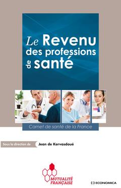 Couverture de l'ouvrage Le revenu des professions de santé