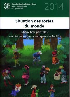 Couverture de l'ouvrage Situation des forêts du monde 2014
