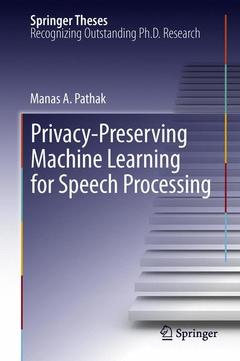Couverture de l'ouvrage Privacy-preserving machine learning for speech processing