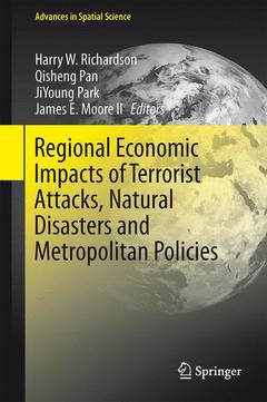 Couverture de l'ouvrage Regional Economic Impacts of Terrorist Attacks, Natural Disasters and Metropolitan Policies