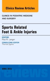 Cover of the book Sports Related Foot & Ankle Injuries, An Issue of Clinics in Podiatric Medicine and Surgery