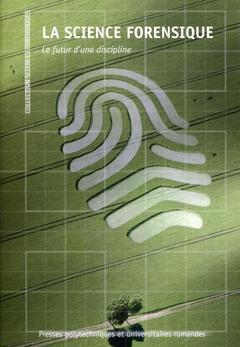 Couverture de l'ouvrage La science forensique : le futur d'une discipline