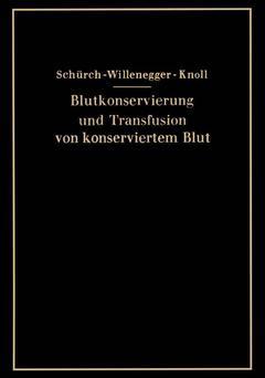 Couverture de l'ouvrage Blutkonservierung und Transfusion von konserviertem Blut