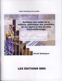 Couverture de l'ouvrage Synthèse des outils de la maîtrise statistique des procédés, du six sigma et des normes d'échantillonnage