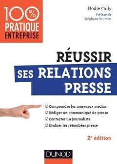 Couverture de l'ouvrage Réussir ses relations presse