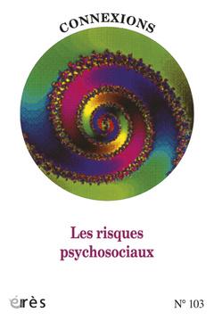 Couverture de l'ouvrage Connexions 103 - les risques psychosociaux