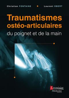 Couverture de l'ouvrage Traumatismes ostéo-articulaires du poignet et de la main