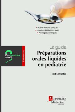 Couverture de l'ouvrage Le guide : Préparations orales liquides en pédiatrie