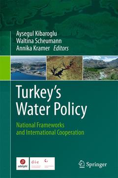 Couverture de l'ouvrage Turkey's water policy: national frameworks and international cooperation (hardback)