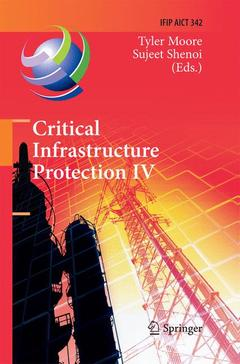 Couverture de l'ouvrage Critical infrastructure protection iv: fourth annual ifip wg 11 10 international conference on critical infrastructure protection, iccip 2010,
