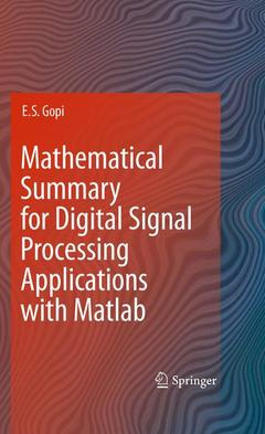 Couverture de l'ouvrage Mathematical summary for digital signal processing applications with Matlab