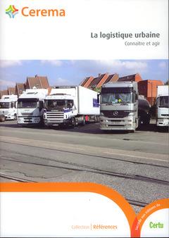 Couverture de l'ouvrage La logistique urbaine