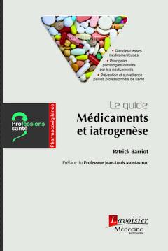 Couverture de l'ouvrage Le guide Médicaments et iatrogenèse