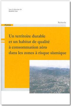 Couverture de l'ouvrage Un territoire durable et un habitat de qualité à consommation zéro dans les zones à risque sismique