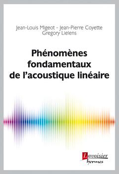 Couverture de l'ouvrage Phénomènes fondamentaux de l'acoustique linéaire