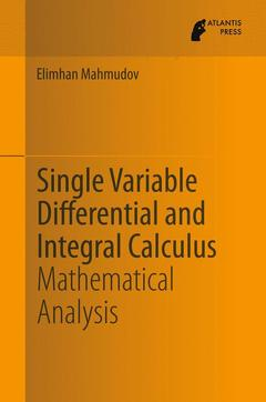 Couverture de l'ouvrage Single Variable Differential and Integral Calculus
