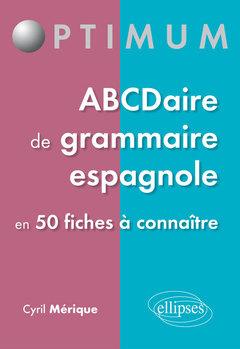 Couverture de l'ouvrage ABCDaire de grammaire espagnole