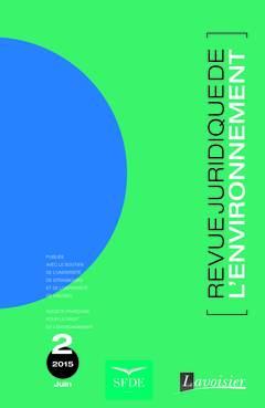 Couverture de l'ouvrage Revue Juridique de l'Environnement N° 2 / Juin 2015