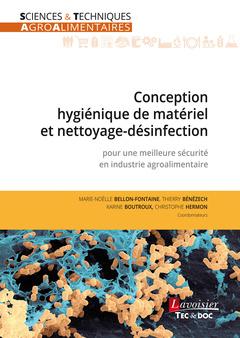 Couverture de l'ouvrage Conception hygiénique de matériel et nettoyage-désinfection pour une meilleure sécurité en industrie agroalimentaire