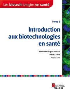 Couverture de l'ouvrage Les biotechnologies en santé – Tome 1