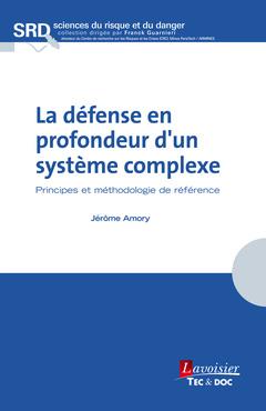 Couverture de l'ouvrage La défense en profondeur d'un système complexe