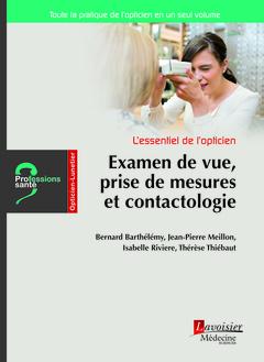 Couverture de l'ouvrage L'essentiel de l'opticien - Examen de vue, prise de mesures et contactologie