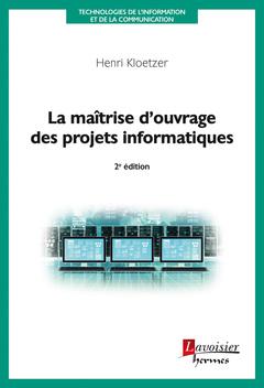 Couverture de l'ouvrage La maîtrise d'ouvrage des projets informatiques (2° Éd.)