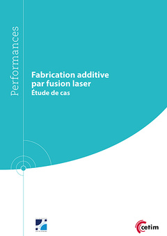Couverture de l'ouvrage Fabrication additive par fusion laser (9Q256)
