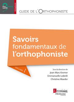 Couverture de l'ouvrage Guide de l'orthophoniste - Volume 1 : Savoirs fondamentaux de l'orthophoniste