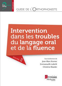 Couverture de l'ouvrage Guide de l'orthophoniste - Volume 2 : Intervention dans les troubles du langage oral et de la fluence