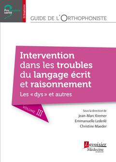 Couverture de l'ouvrage Guide de l'orthophoniste - Volume 3 : Intervention dans les troubles du langage écrit et raisonnement. Les