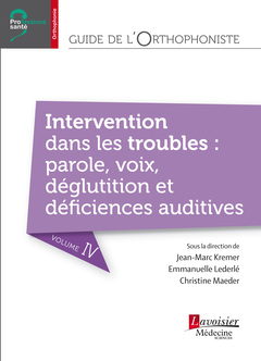 Couverture de l'ouvrage Guide de l'orthophoniste - Volume 4 : Intervention dans les troubles : parole, voix, déglutition et déficiences auditives