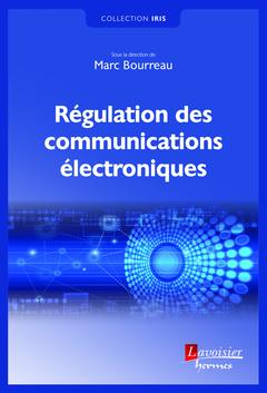 Couverture de l'ouvrage Régulation des communications électroniques