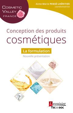 Couverture de l'ouvrage Conception des produits cosmétiques - La formulation