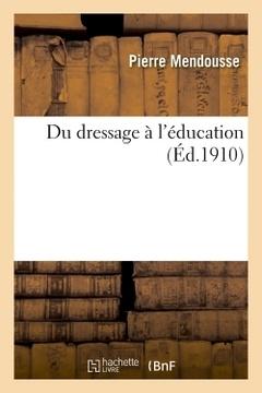 Couverture de l'ouvrage Du dressage a l'education