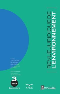 Couverture de l'ouvrage Revue Juridique de l'Environnement N° 3 / Septembre 2015