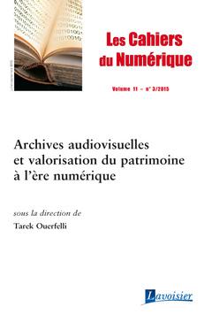 Couverture de l'ouvrage Les Cahiers du Numérique Volume 11 N° 3/Juillet-Septembre 2015
