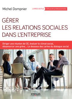 Couverture de l'ouvrage Gérer les relations sociales dans l'entreprise