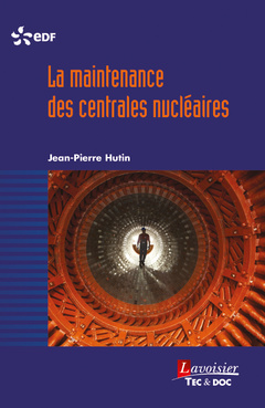 Couverture de l'ouvrage La maintenance des centrales nucléaires