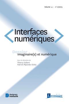 Couverture de l'ouvrage Interfaces numériques Volume 4 N° 2/Mai-Août 2015