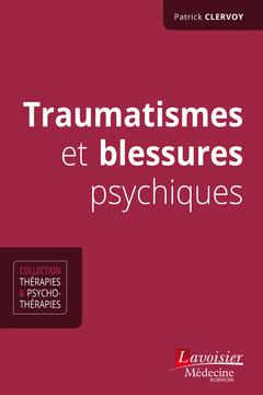 Couverture de l'ouvrage Traumatismes et blessures psychiques