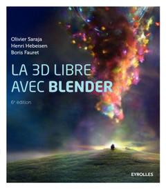 Couverture de l'ouvrage La 3D libre avec Blender