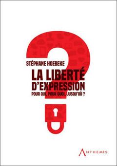 Couverture de l'ouvrage La liberté d'expression. Pour qui ? Pour quoi ? Jusqu'ou ?