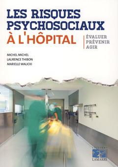 Couverture de l'ouvrage Les risques psychosociaux à l'hôpital