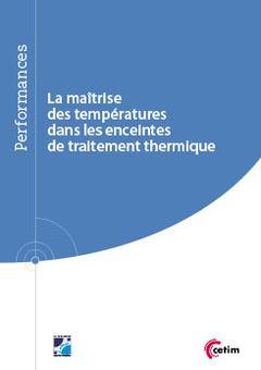 Couverture de l'ouvrage La maîtrise des températures dans les enceintes de traitement thermique (Réf : 9Q259)
