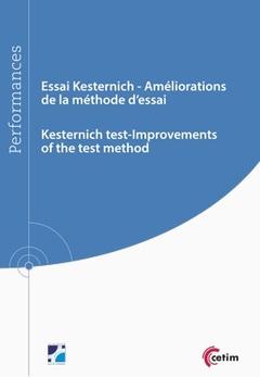 Couverture de l'ouvrage Essai Kesternich - Améliorations de la méthodes d'essai  /  Kerternich test-Improvements of the test method (Réf : 9Q262)