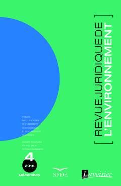Couverture de l'ouvrage Revue Juridique de l'Environnement N° 4 / Décembre 2015