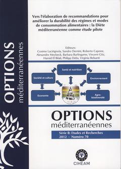 Couverture de l'ouvrage Vers l'élaboration de recommandations pour améliorer la durabilité des régimes et modes de consommation alimentaires : la diète méditerranéenne comme étude pilote