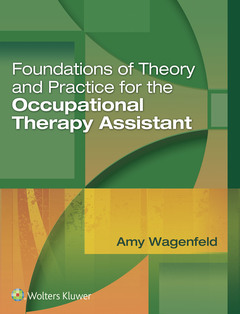 Couverture de l'ouvrage Foundations of Theory and Practice for the Occupational Therapy Assistant